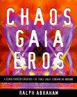 Chaos, Gaia, & Eros by Ralph Abraham