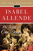 The Sum of Our Days: A Memoir By Isabel Allende