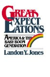 Great Expectations: America and the Baby Boom Generation
