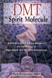 """DMT: The Spirit Molecule"" by Dr. Rick Strassman"