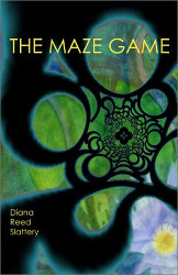 The Maze Game by Dianna Reed Slattery