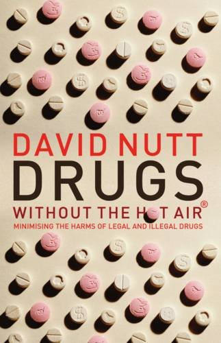 Drugs Without The Hot Air by David Nutt
