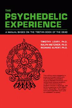 The Psychedelic Experience by Leary, Alpert, & Metzner