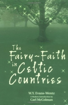 The Fairy-Faith in Celtic Countries""
