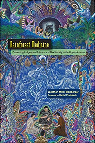 Rainforest Medicine by Jonathan Miller Weisberger